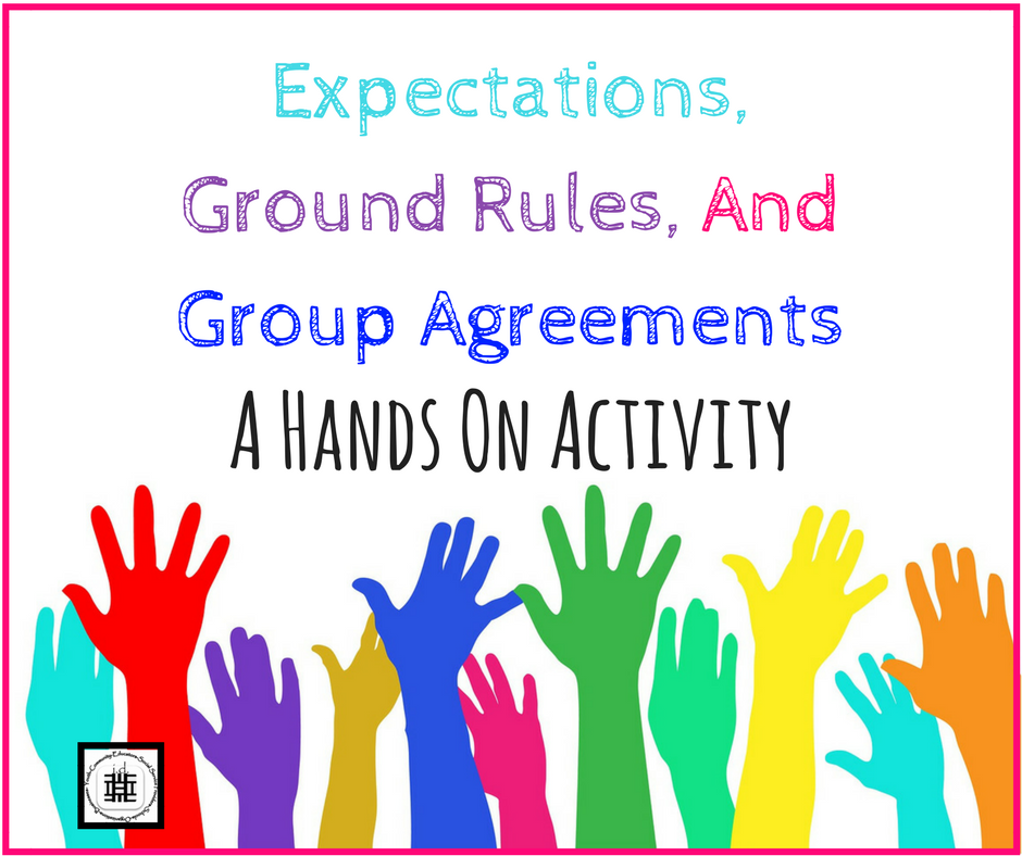 Expectations, Ground Rules, and Group Agreements