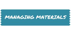 MANAGING MATERIALS