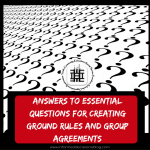 answers-to-essential-questions-for-creating-ground-rules-and-group-agreements