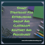 Smart strategies for establishing group and classroom routines and procedures