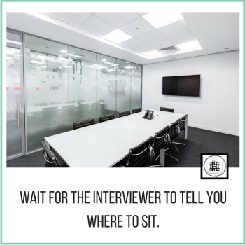 wait-for-the-interviewer-to-tell-you-where-to-sit