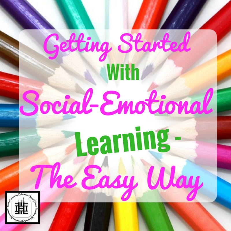 How To Implement Social And Emotional >> Getting Started With Social Emotional Learning S E L The Easy