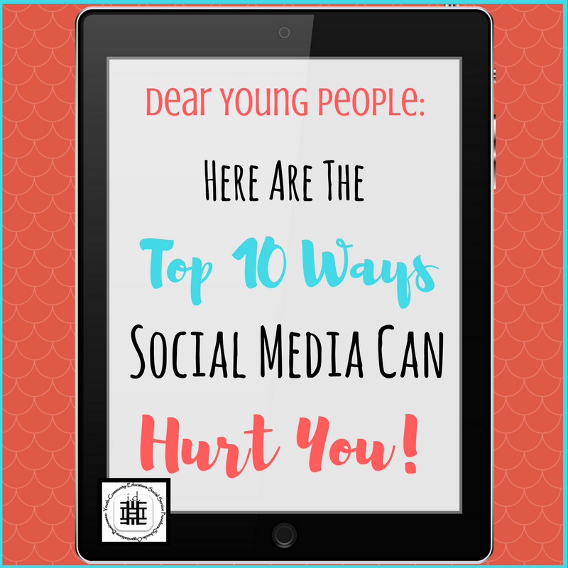Dear Young People: Here Are The Top 10 Ways Social Media Can Hurt You