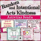 Random and Intentional Acts of Kindness Activities Bundle